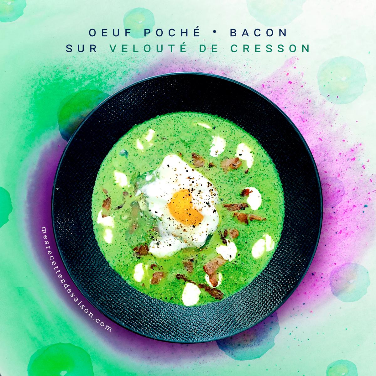 Oeuf poché / Bacon sur Velouté de Cresson